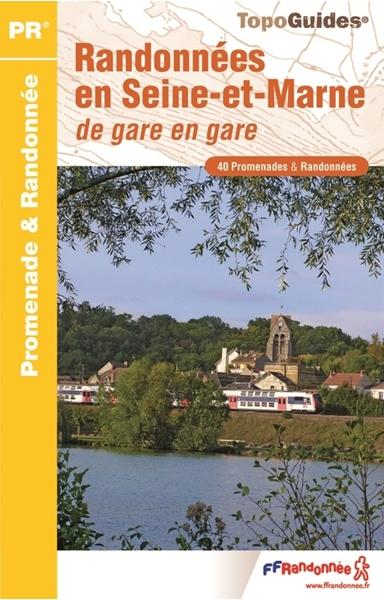 Randonnées en Seine-et-Marne de gare en gare… à pied®