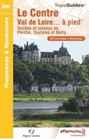 Le Centre Val de Loire... à pied®