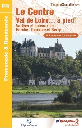 Topoguide le Centre Val de Loire... à pied®
