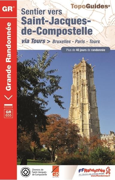 Topoguide sentier vers Saint-Jacques-de-Compostelle : Bruxelles-Paris-Tours