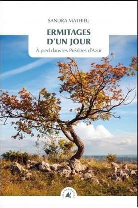 Ermitages d'un jour, À pied dans les Préalpes d'Azur