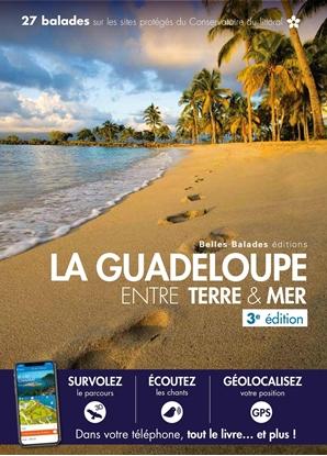 La Guadeloupe - Entre Terre & Mer