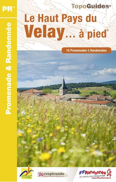 Topoguide le Haut Pays du Velay... à pied®