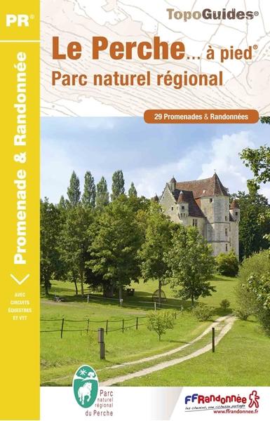 Topoguide Le Perche... à pied® - Parc naturel régional