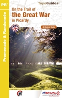 Topoguide On the Trail of the Great War in Picardy