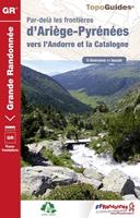 Par-delà les frontières d'Ariège-Pyrénées vers l'Andorre et la Catalogne