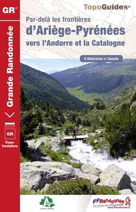 Topoguide par-delà les frontières d'Ariège-Pyrénées vers l'Andorre et la Catalogne