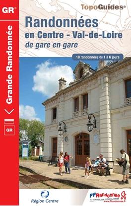 Topoguide randonnées en Centre - Val-de-Loire de gare en gare