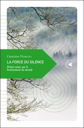 La Force du Silence, petites notes sur le bruissement du monde