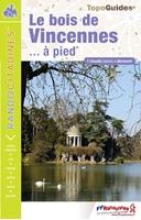 Le bois de Vincennes… à pied®