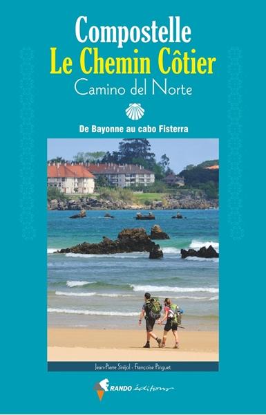 Compostelle, le chemin côtier - Camino del Norte - De Bayonne au cabo Fisterra