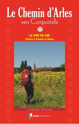 Vers Compostelle, le Chemin d'Arles - La voie du sud, d'Arles à Puente la Reina