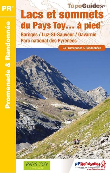 Topoguide lacs et sommets du Pays de Toy - Barèges Gavarnie Parc national des Pyrénées