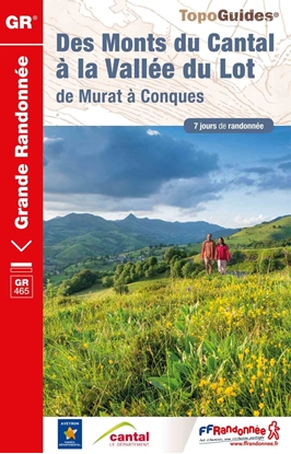 Topoguide des monts du Cantal à la vallée du Lot - GR465