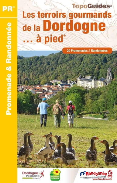 Topoguide les terroirs gourmands de la Dordogne... à pied®