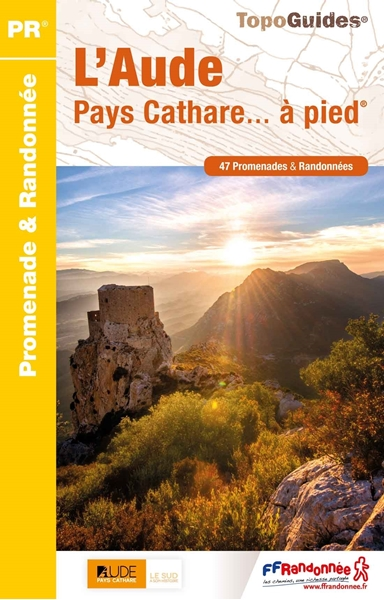 Topoguide l'Aude Pays Cathare... à pied®
