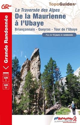 Topoguide La Traversée des Alpes - De la Maurienne à l'Ubaye - GR® 5