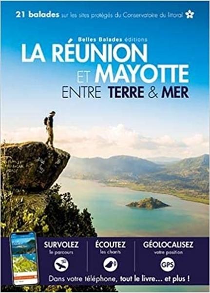 La Réunion et Mayotte - Entre Terre & Mer